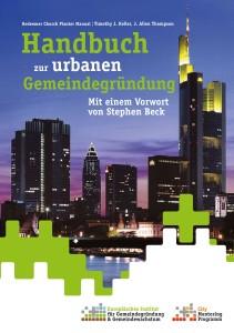 Timothy Keller & J.Allen Thompson: Handbuch zur urbanen Gemeindegründung