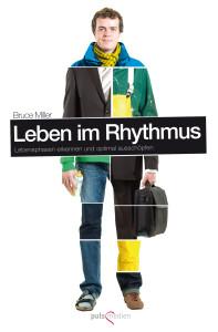 Bruce Miller: Leben im Rhythmus - Lebensphasen erkennen und optimal ausschöpfen