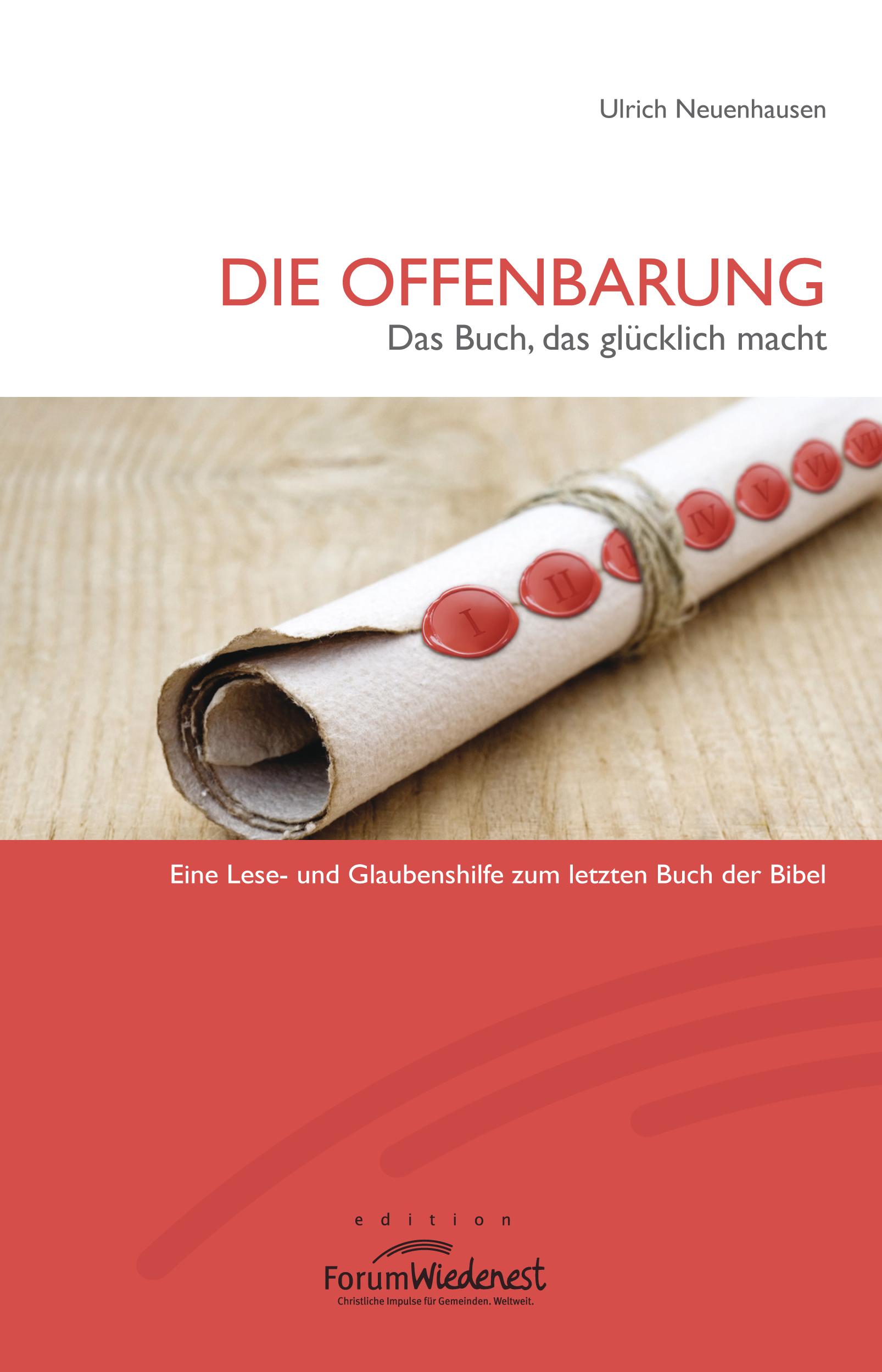 Ulrich Neuenhausen: Die Offenbarung – Das Buch das glücklich macht ...