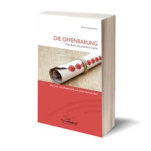 Ulrich Neuenhausen: Die Offenbarung - Das Buch das glücklich macht